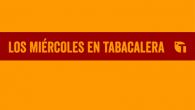 Los miércoles en Tabacalera