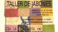 TALLER DE JABONES Todos los Martes 11 a 13 hrs y Viernes 18 a 20 hrs. Zona Patio Sur.